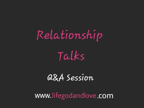 Relationship Talks: Q & A Session!