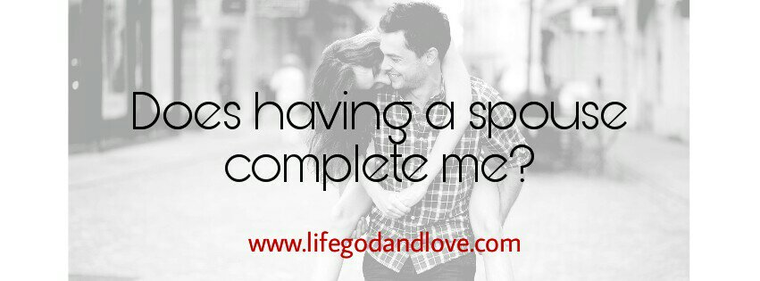 Does Having a Spouse Complete Me?