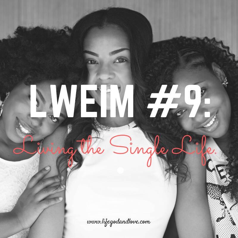 LWEIM #9: Living the Single Life
